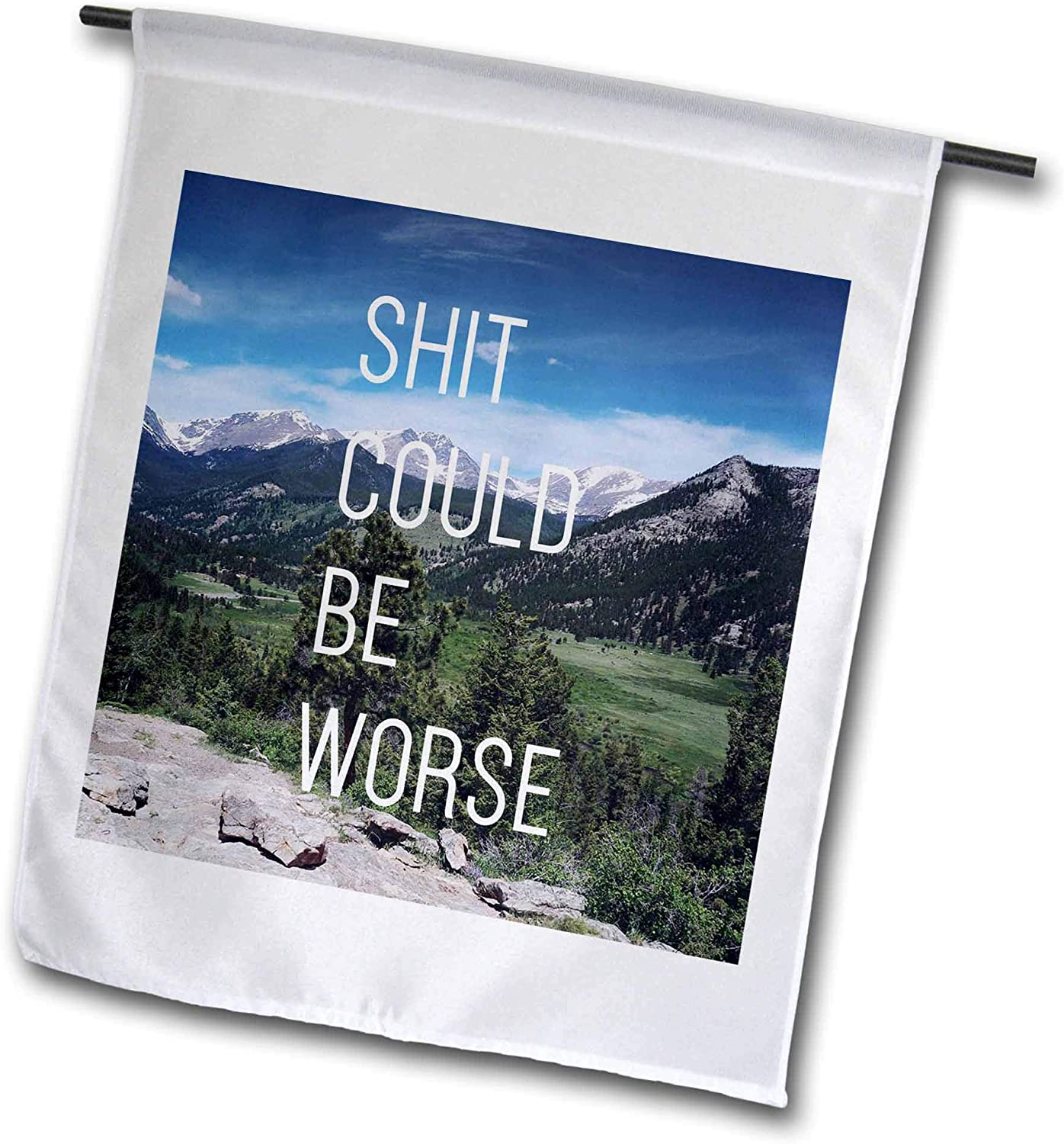 3dRose Tory Anne Collections Quotes - Shit Could Be Worse Colorado Mountains - 12 x 18 inch Garden Flag (fl_324402_1)