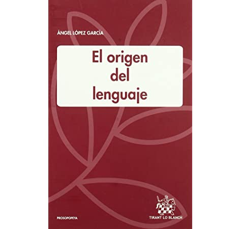 El origen del lenguaje: Amazon.es: Ángel López García: Libros