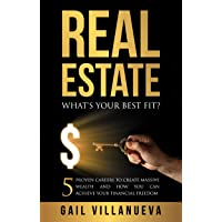 Real Estate-What's Your Best Fit?: 5 Proven Careers to Create Massive Wealth and How You Can Achieve Financial Freedom