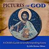 Pictures of God: A Child's Guide to Understanding Icons