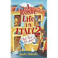 A Rosie Life In Italy 2: What Have We Done?
