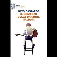 Il romanzo della canzone italiana: Storie, aneddoti e personaggi della canzone moderna (1958-2000) (Einaudi. Stile libero extra)