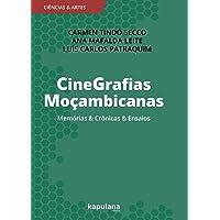 CineGrafias Moçambicanas: Memórias & Crônicas & Ensaios