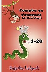 Livres pour enfants: Compter en s'amusant (de Un à Vingt): Livres pour enfants de 3 à 5 ans. French picture book.French Baby books,French for children, ... Kids books in French t. 2) (French Edition) Kindle Edition
