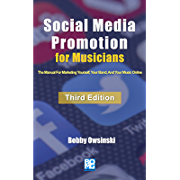 Social Media Promotion For Musicians - Third Edition: The Manual For Marketing Yourself, Your Band, And Your Music… book cover