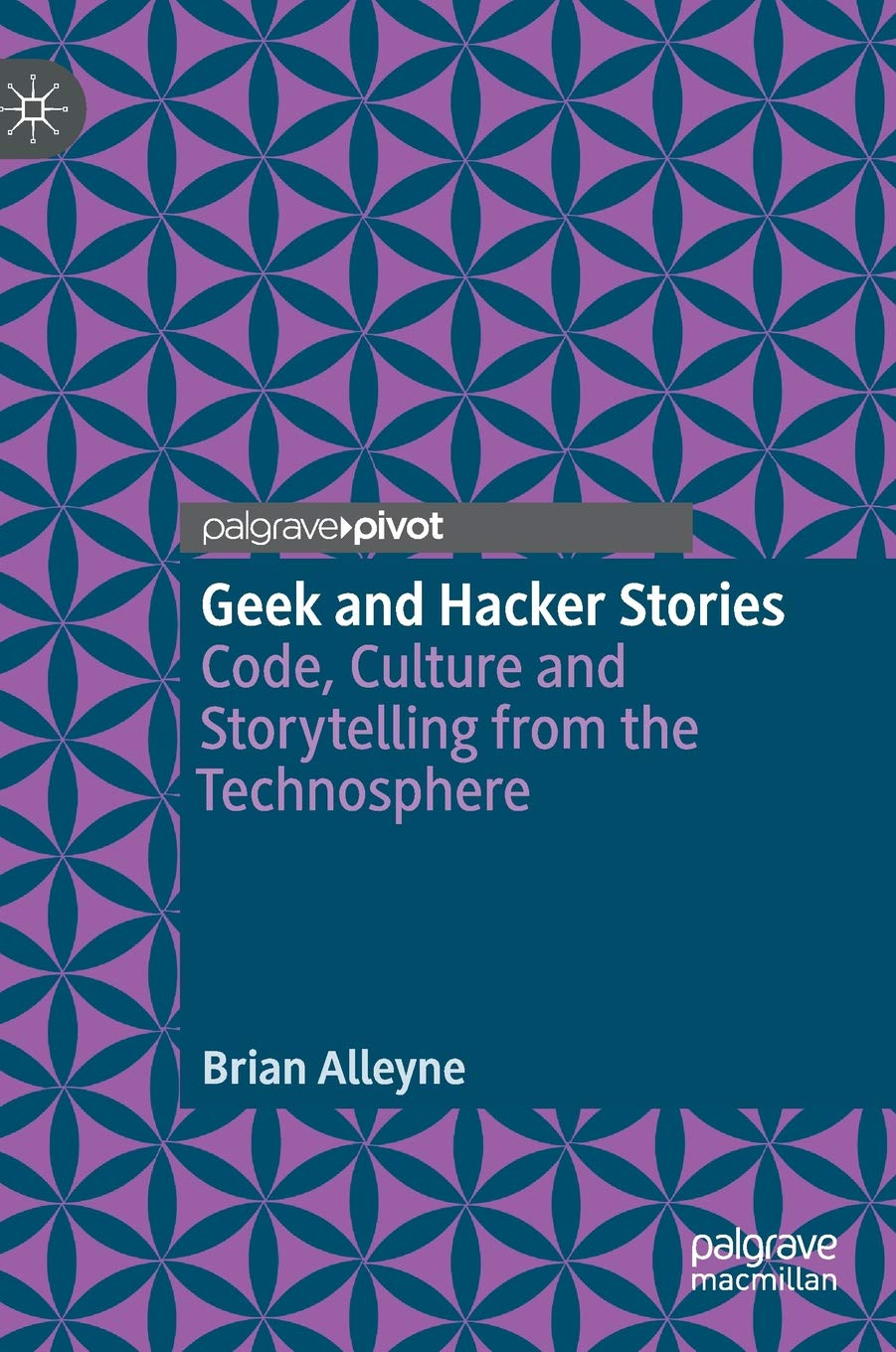 Geek and Hacker Stories: Code, Culture and Storytelling from the