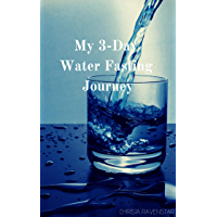 My 3-Day Water Fasting Journey (English Edition)