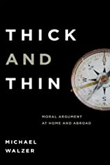 Thick and Thin: Moral Argument at Home and Abroad (FRANK COVEY LOYOLA L) Kindle Edition