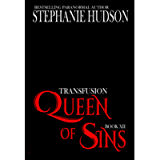 Queen Of Sins: A Vampire King Paranormal Romance (Transfusion Book 12)