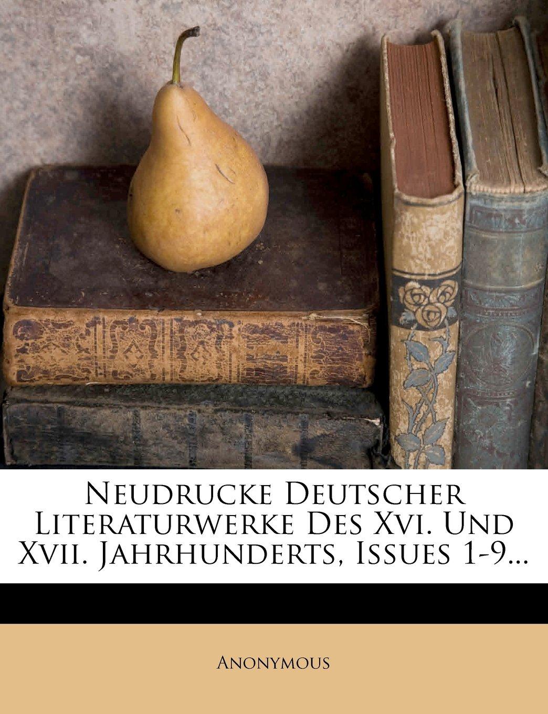 Read Online Neudrucke Deutscher Literaturwerke Des Xvi. Und Xvii. Jahrhunderts, Issues 1-9... (German Edition) ebook
