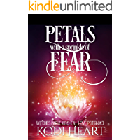 Petals with a Sprinkle of Fear: a paranormal women's fiction (A Witches in the Kitchen - Love Potion Book 3)