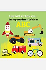 I spy with my little eye... Transportation & Vehicles ABC: Children's book for learning Transportation & Vehicles. Alphabet picture book. ABC Puzzle book ... & kindergarten kids. (I Spy Series 4) Kindle Edition