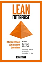 Lean Enterprise: Mit agilen Methoden zum innovativen Unternehmen (German Edition) Kindle Edition