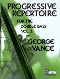 Progressive Repertoire for the Double Bass, Vol. 3  (German Edition)