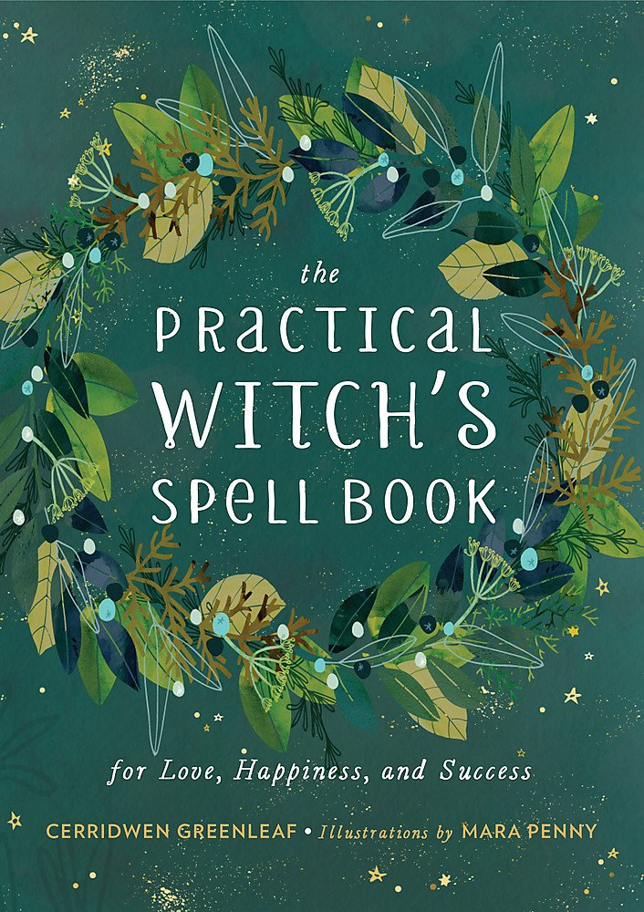 The Practical Witch's Spell Book: For