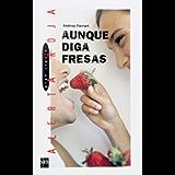 Aunque diga fresas (Gran Angular) (Spanish Edition)