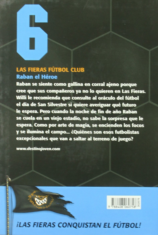 Raban, el héroe: Las Fieras del Fútbol Club 6 Las Fieras Futbol ...