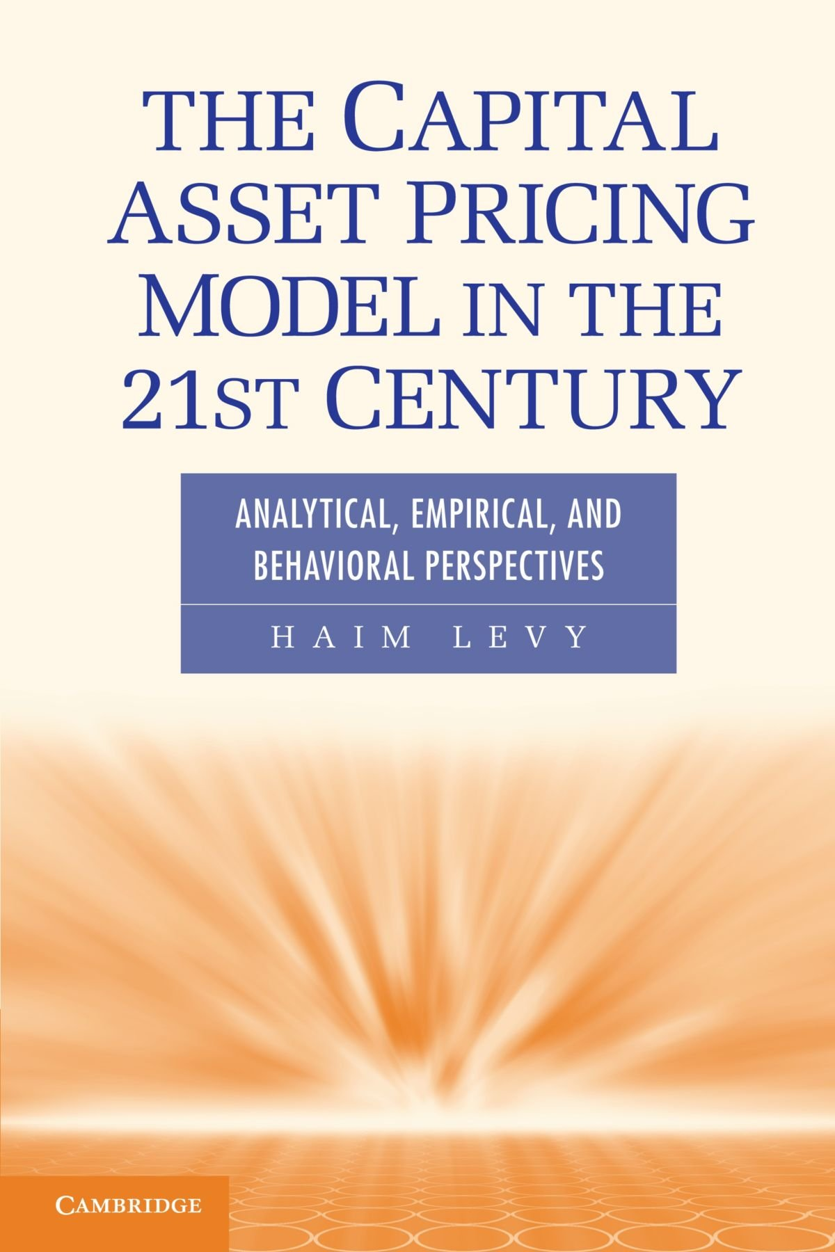 The Capital Asset Pricing Model in the 21st Century: Analytical, Empirical, and Behavioral Perspectives pdf