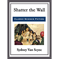 Shatter the Wall (English Edition)