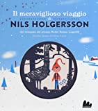 Il meraviglioso viaggio di Nils Holgersson da Selma Lagerlöf. Ediz. illustrata