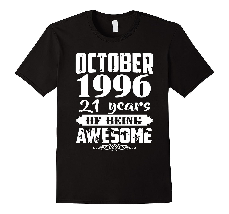 October 1996 - 21th Birthday Gifts Funny Tshirt-BN