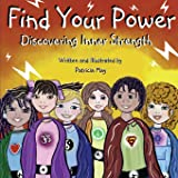 Find Your Power: Discovering Inner Strength (Empower Kids Series)