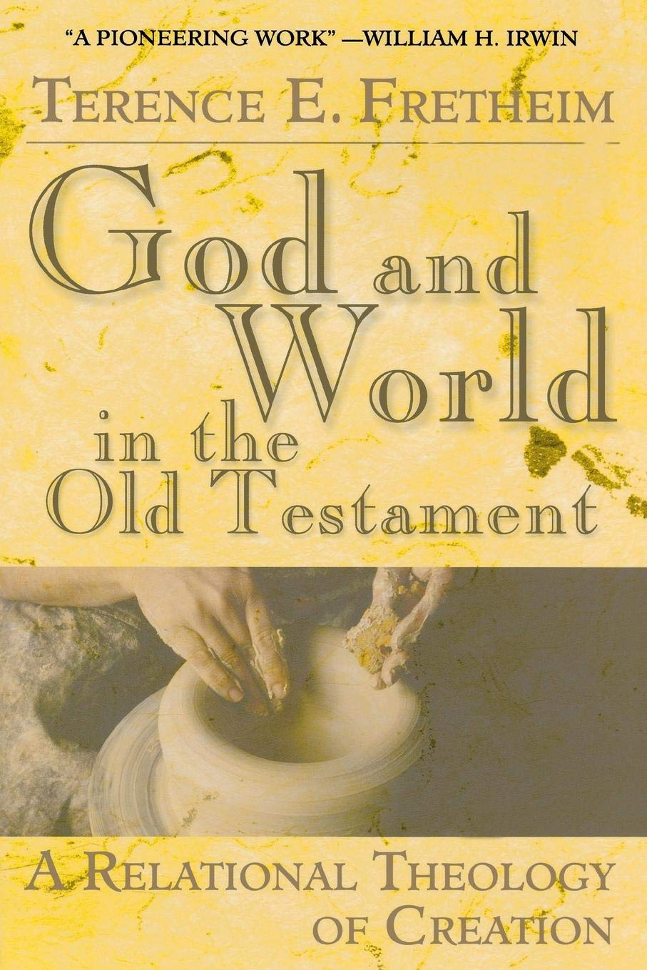 God and World in the Old Testament: A Relational Theology of Creation:  Terence E. Fretheim: 9780687342969: Amazon.com: Books