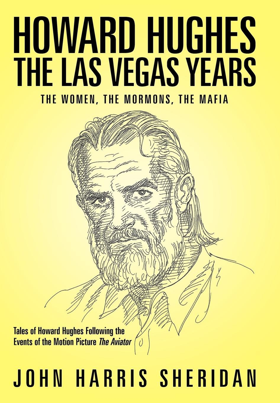 Howard Hughes: The Las Vegas Years the Women, the Mormons, the ...