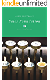 Sales Foundation: A Practical Guide