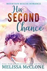 His Second Chance (Mountain Rescue Romance Book 4) Kindle Edition