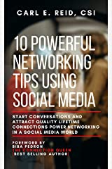 10 Powerful Networking Tips Using Social Media: Start Conversations And Attract Quality Lifetime Connections Power Networking In A Social Media World (10 Powerful Networking Tips Series Book 3) Kindle Edition