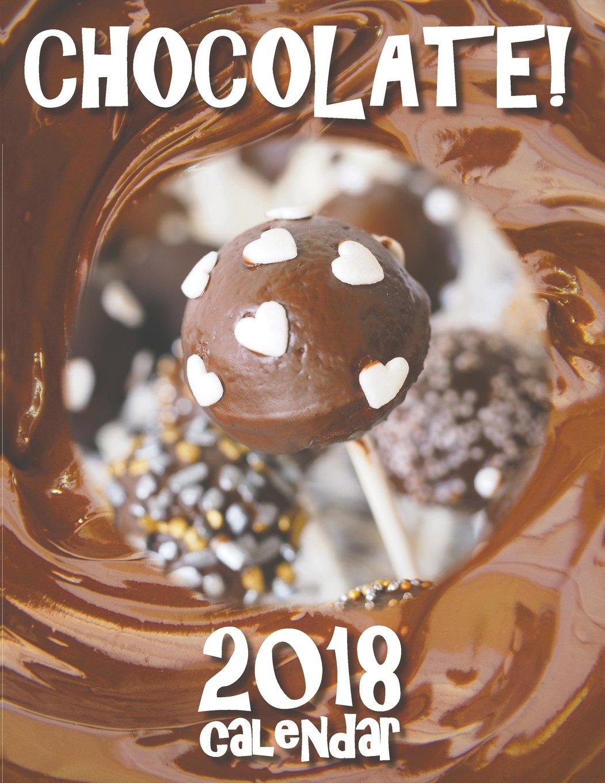 Chocolate! 2018 Calendar