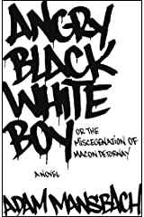 Angry Black White Boy: A Novel Kindle Edition