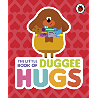 Hey Duggee: The Little Book of Duggee Hugs