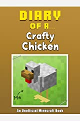 Diary of a Crafty Chicken [An Unofficial Minecraft Book] (Crafty Tales Book 23) Kindle Edition