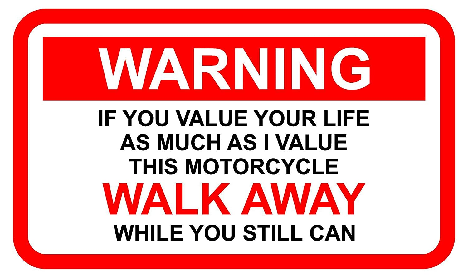 FUNNY WARNING STICKER FOR A MOTORCYCLE If u value your life WALK AWAY WHILE U 150mm x 100mm KPCM Display