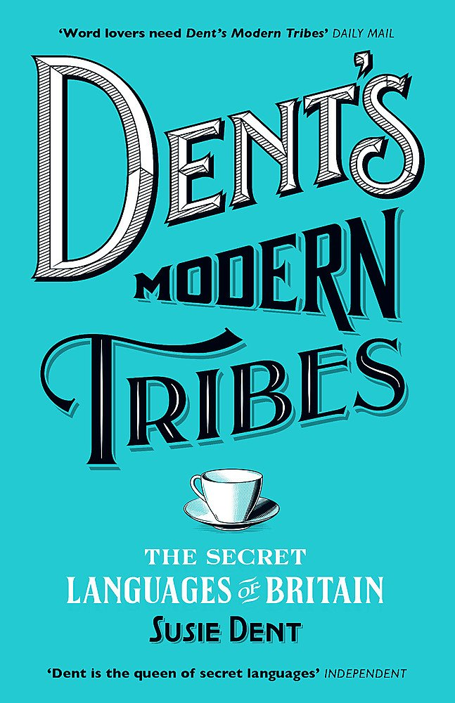Dent's Modern Tribes: The Secret Languages of Britain by John Murray