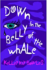 Down in the Belly of the Whale Kindle Edition