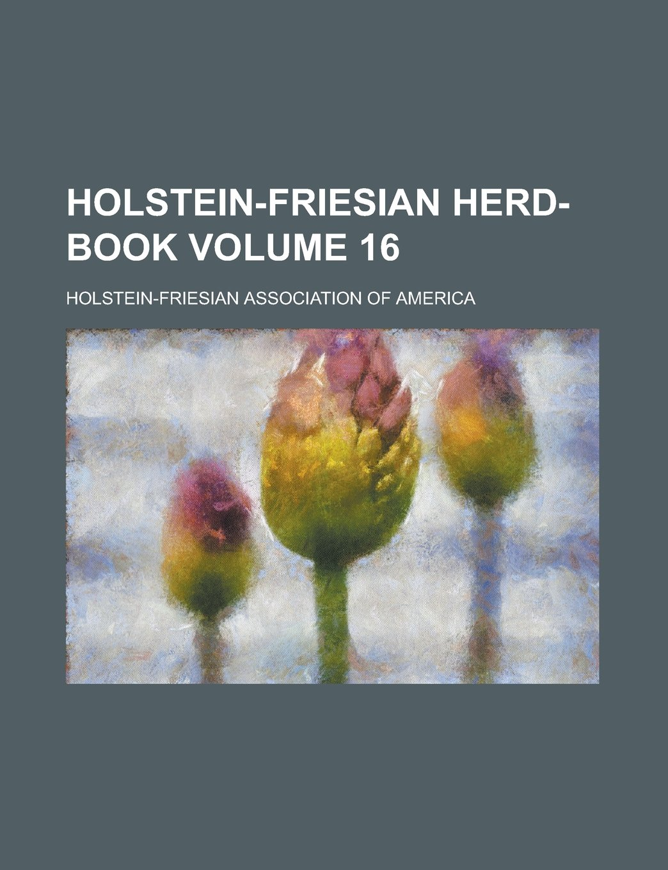 Holstein-Friesian Herd-Book Volume 16 pdf