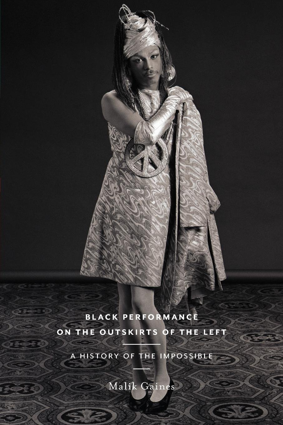 Black Performance on the Outskirts of the Left: A History of the Impossible (Sexual Cultures) pdf