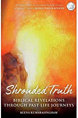 Shrouded Truth: Biblical Revelations Through Past Life Journeys (Radiant Light Series) Paperback