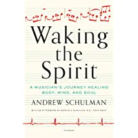 Image for Waking the Spirit: A Musician's Journey Healing Body, Mind, and Soul