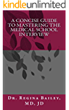 A Concise Guide to Mastering the Medical School Interview