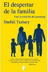El despertar de la familia: Una revolución del parenting (Spanish Edition) Kindle Edition