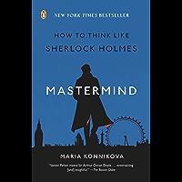 Mastermind: How to Think Like Sherlock Holmes (English Edition)