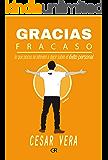 Gracias Fracaso: Lo que pocos se atreven a decir del éxito personal