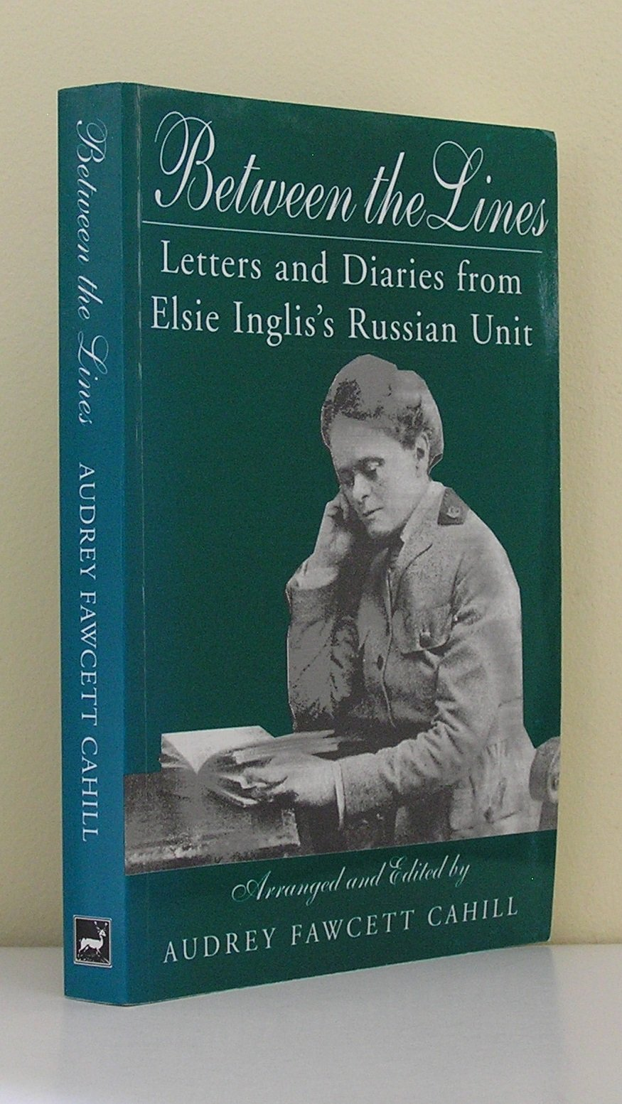 between-the-lines-letters-and-diaries-from-elsie-inglis-s-russian-unit