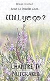 Chapitre 4 : Nutcraker (Will ye go ?)