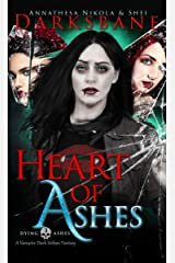 Heart of Ashes: A Vampire Urban Fantasy (Dying Ashes Book 3) Kindle Edition