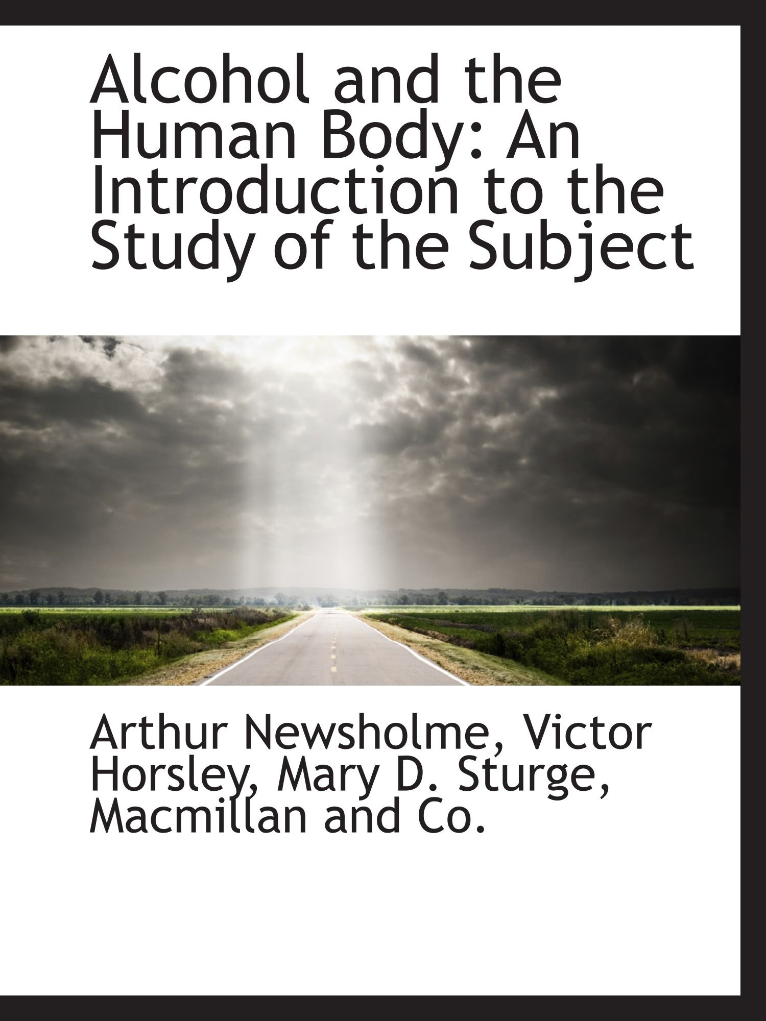 Alcohol and the Human Body: An Introduction to the Study of the Subject pdf epub